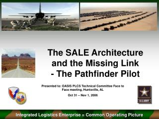 The SALE Architecture  and the Missing Link - The Pathfinder Pilot