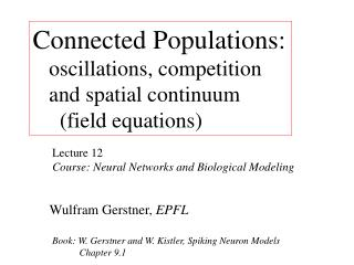 Connected Populations:    oscillations, competition    and spatial continuum