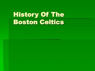 History Of The  Boston Celtics