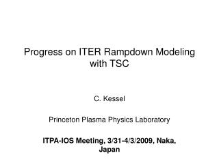 Progress on ITER Rampdown Modeling with TSC