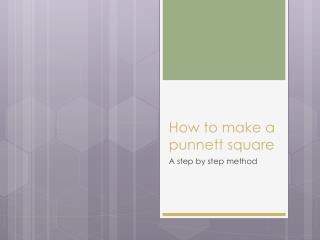 How to make a  punnett  square