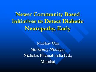 Newer Community Based Initiatives to Detect Diabetic Neuropathy, Early