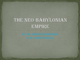 The Neo-Babylonian  Empire