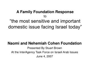 Naomi and Nehemiah Cohen Foundation Presented By Stuart Brown