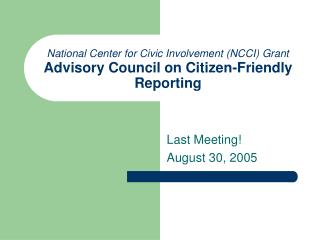 National Center for Civic Involvement (NCCI) Grant  Advisory Council on Citizen-Friendly Reporting