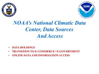 NOAA's National Climatic Data Center, Data Sources  And Access