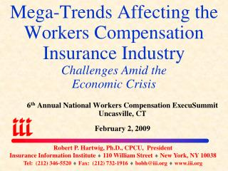 6 th  Annual National Workers Compensation ExecuSummit Uncasville, CT February 2, 2009