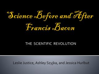 Science Before and After Francis Bacon