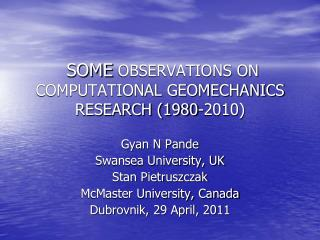 SOME  OBSERVATIONS ON  COMPUTATIONAL GEOMECHANICS  RESEARCH (1980-2010)