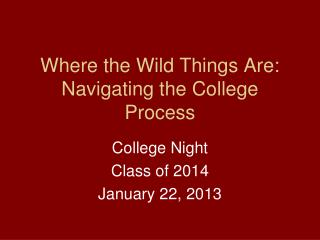 Where the Wild Things Are: Navigating the College Process