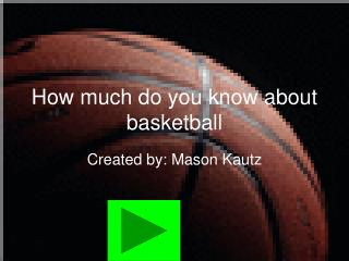 How much do you know about basketball