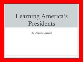 Learning America's Presidents