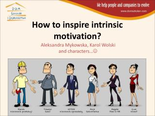 How to inspire intrinsic motivation?