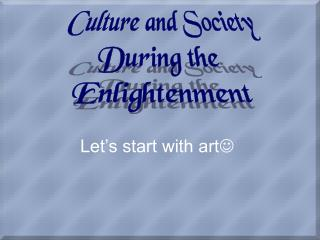 Culture and Society During the  Enlightenment