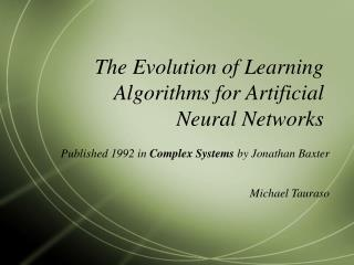 The Evolution of Learning Algorithms for Artificial Neural Networks