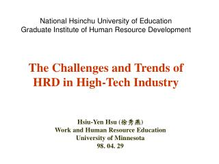 Hsiu-Yen Hsu ( 徐秀燕 ) Work and Human Resource Education University of Minnesota 98. 04. 29