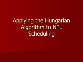 Applying the Hungarian Algorithm to NFL Scheduling