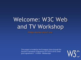 Welcome: W3C Web and TV Workshop