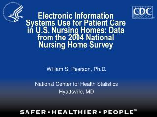 William S. Pearson, Ph.D. National Center for Health Statistics Hyattsville, MD