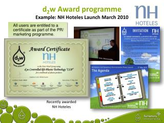 d 2 w Award programme Example: NH Hoteles Launch March 2010