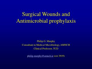 Surgical Wounds and Antimicrobial prophylaxis