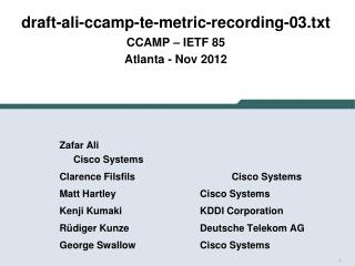 draft-ali-ccamp-te-metric-recording- 03. txt CCAMP –  IETF  85 Atlanta  -  Nov 2012