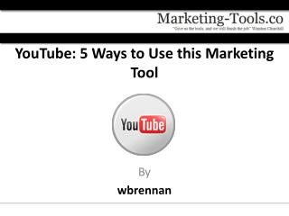 YouTube: 5 Ways to Use this Marketing Tool