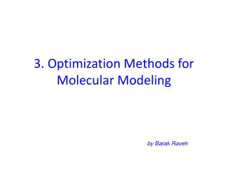 3. Optimization Methods for  Molecular Modeling