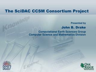 The SciDAC CCSM Consortium Project