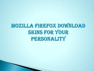 Firefox Download | Mozilla Firefox Download Skins for Your P