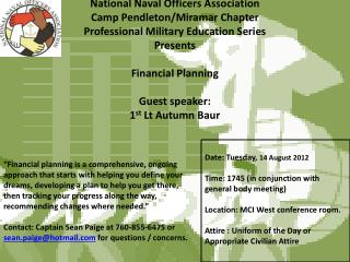 Date: Tuesday,  14 August 2012 Time: 1745 (in conjunction with general body meeting)