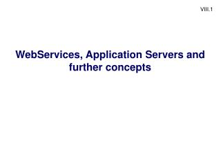 WebServices, Application Servers and further concepts