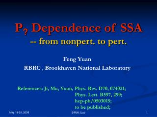 P ?  Dependence of SSA -- from nonpert. to pert.