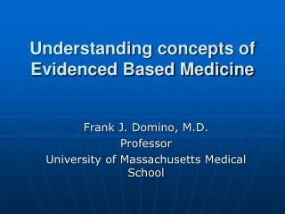 Understanding concepts of Evidenced Based Medicine