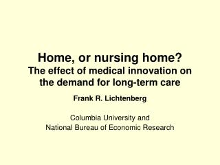 Home, or nursing home? The effect of medical innovation on the demand for long-term care