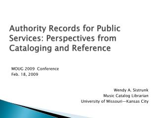 Authority Records for Public Services: Perspectives from Cataloging and Reference
