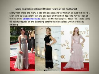 Some Impressive Celebrity Dresses Figure on the Red Carpet