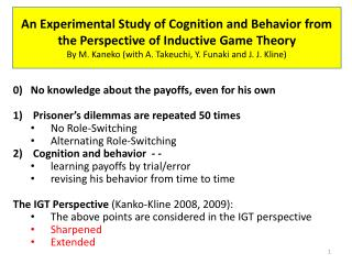 An Experimental Study of Cognition and Behavior from the Perspective of Inductive Game Theory