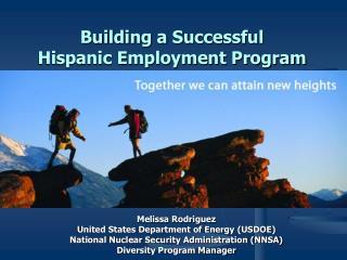 Building a Successful  Hispanic Employment Program