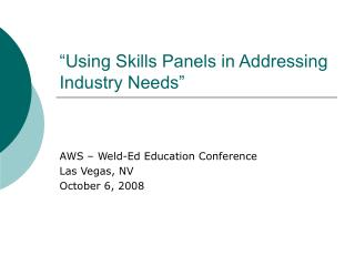 """Using Skills Panels in Addressing Industry Needs"""