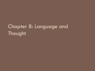 Chapter 8: Language and Thought