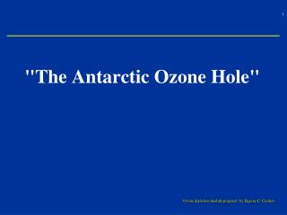 """The Antarctic Ozone Hole"""