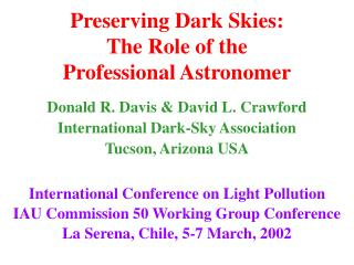Preserving Dark Skies:   The Role of the  Professional Astronomer
