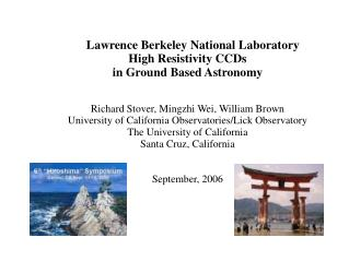 Lawrence Berkeley National Laboratory High Resistivity CCDs in Ground Based Astronomy