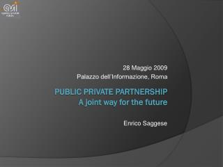 Public private partnership A joint way for the future