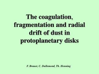 The coagulation , fragmentation and radial drift of dust in protoplanetary disks