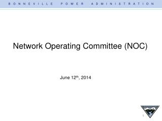 Network Operating Committee (NOC)