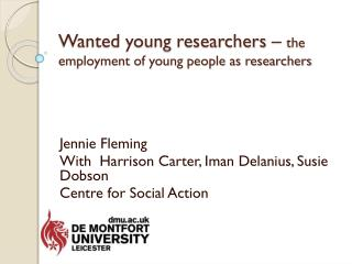 Wanted young researchers –  the employment of young people as researchers