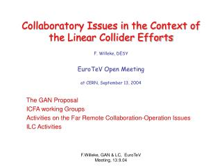 The GAN Proposal ICFA working Groups Activities on the Far Remote Collaboration-Operation Issues