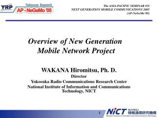 Overview of N ew Generation  Mobile Network Project